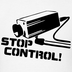 STOP CONTROL! (Camera Surveillance Police State) T-Shirts - Men's T-Shirt