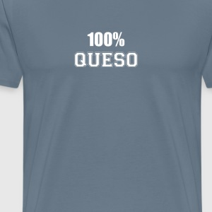 100% queso T-Shirts - Men's Premium T-Shirt