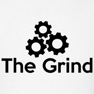 The Grind (Grinding Gears) T-Shirts - Men's T-Shirt