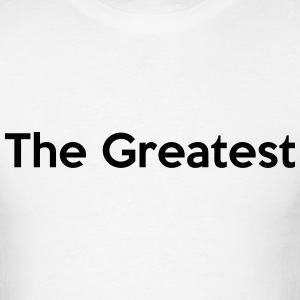 The Greatest T-Shirts - Men's T-Shirt