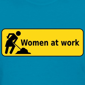 Women at work (Road Sign) T-Shirts - Women's T-Shirt
