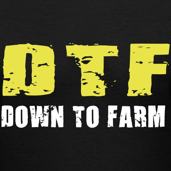 DTF - Down To Farm - Women's T-Shirt