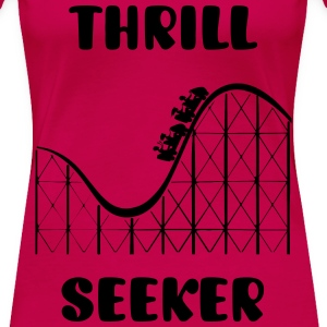 Thrill Seeker Women's T-Shirt - Women's Premium T-Shirt