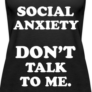 Social Anxiety Tanks - Women's Premium Tank Top