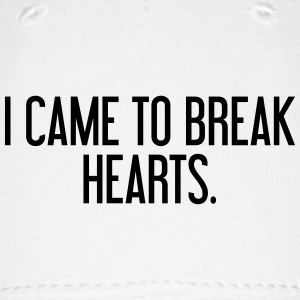 I came to break hearts Sportswear - Baseball Cap