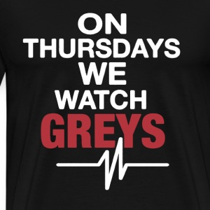 On Thursdays We Watch Greys - Men's Premium T-Shirt