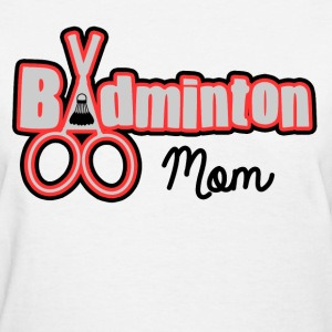 BADMINTON MOM - Women's T-Shirt