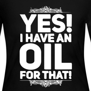 I Have An Oil For That - Women's Long Sleeve Jersey T-Shirt