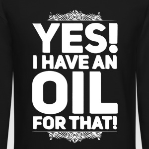 I Have An Oil For That - Crewneck Sweatshirt