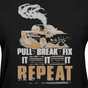 Trucker Pull Break Fix It - Women's T-Shirt