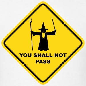 YOU SHALL NOT PASS Gandalf Road Sign T-Shirts - Men's T-Shirt