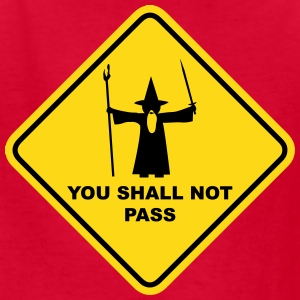 YOU SHALL NOT PASS Gandalf Road Sign Kids' Shirts - Kids' T-Shirt