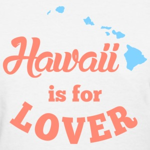 Hawaii Is For Lover T-Shirts - Women's T-Shirt