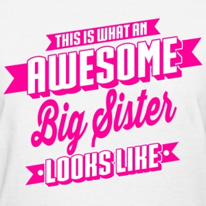 Awesome Big Sister T-Shirts - Women's T-Shirt