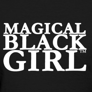 Magical Black Girl Shirt - Women's T-Shirt