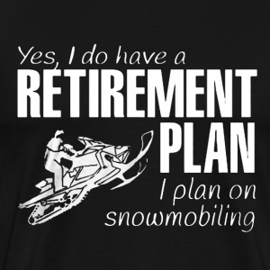 Retirement Plan On Snowmobiling - Men's Premium T-Shirt