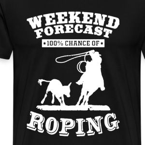 Weekend Forecast Roping - Men's Premium T-Shirt