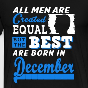 Best Men Born In December - Men's Premium T-Shirt