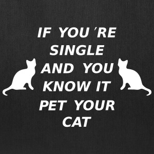 If You're Single ANd You Know It Pet Your Cat Bags & backpacks - Tote Bag