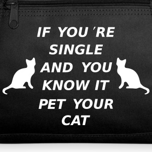 If You're Single ANd You Know It Pet Your Cat Sportswear - Duffel Bag