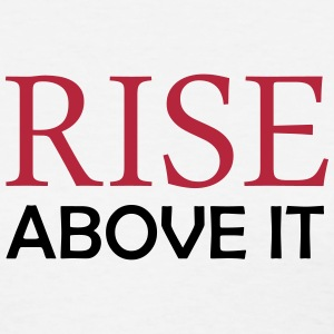 RISE Above It T-Shirts - Women's T-Shirt