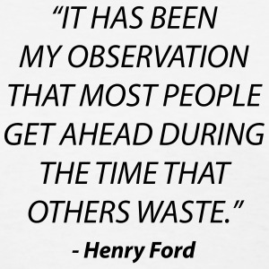 Henry Ford Quote T-Shirts - Women's T-Shirt