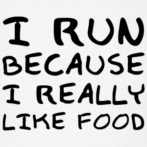 I Run Because I Really Like Food T-Shirts - Men's T-Shirt