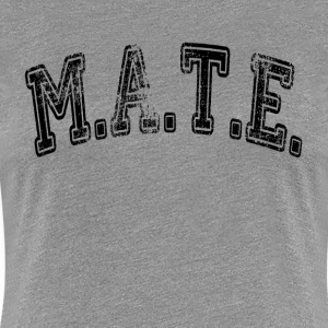 MATE Friend Buddy T-Shirts - Women's Premium T-Shirt