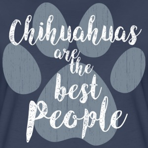 Chihuahuas are the Best People - Women's Premium T-Shirt