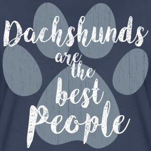 Dachshunds, the Best People T-Shirts - Women's Premium T-Shirt