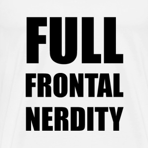Full Frontal Nerdity - Men's Premium T-Shirt