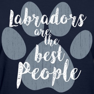 Labradors the Best People T-Shirts - Women's T-Shirt