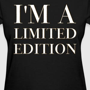 I'm A Limited Edition Womens T-Shirt - Women's T-Shirt