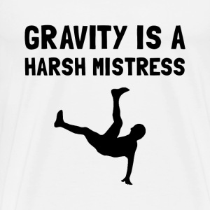 Gravity Harsh Mistress - Men's Premium T-Shirt