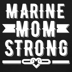 Marine Mom Strong T-shirt - Women's T-Shirt