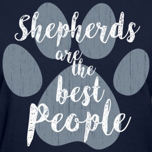 Shepherds, the Best People T-Shirts - Women's T-Shirt