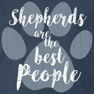 Shepherds, the Best People T-Shirts - Men's Premium T-Shirt