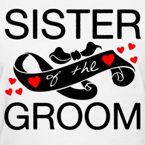 SISTER OF THE GROOM - Women's T-Shirt