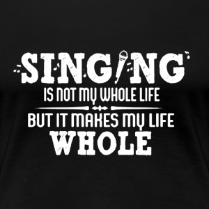 Singing Shirt - Women's Premium T-Shirt