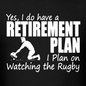 Retirement Plan On Watching Rugby - Men's T-Shirt