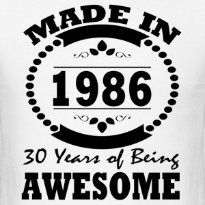 MADE IN 1986 30 YEAR BEING AWESOME - Men's T-Shirt