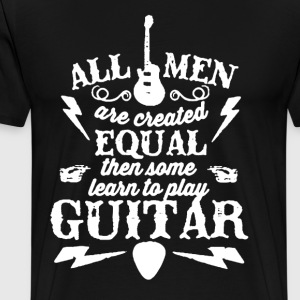 Some Men Learn To PLay Guitar - Men's Premium T-Shirt