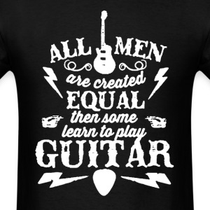 Some Men Learn To PLay Guitar - Men's T-Shirt