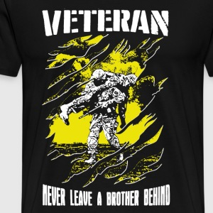 Veteran  Never Leave A Brother Behind - Men's Premium T-Shirt