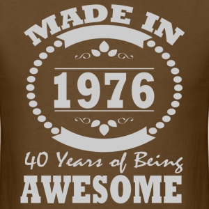 MADE IN 1976 40 YEAR BEING AWESOME - Men's T-Shirt