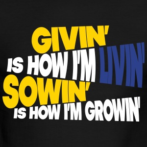 Givin' is How I'm Livin' T-Shirts - Men's Ringer T-Shirt