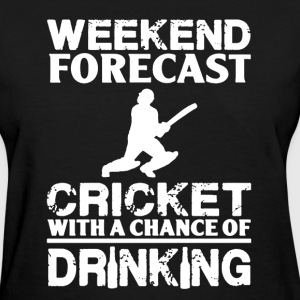 Weekend Forecast Cricket - Women's T-Shirt