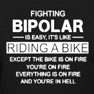 Bipolar Is Easy Like Riding A Bike - Women's T-Shirt