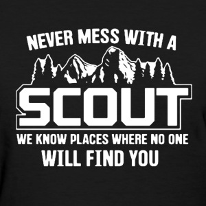 Never Mess With A Scout - Women's T-Shirt
