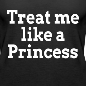 Treat Me Like A Princess Tanks - Women's Premium Tank Top